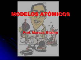 Modelos Atômicos - Prof Marcus Ribeiro