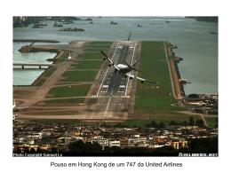 Pouso em Hong Kong de um 747 da United Airlines Outro pouso em