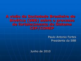 A visão da Sociedade Brasileira de Bioética (SBB)