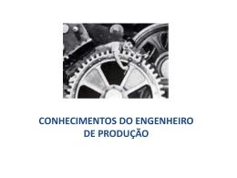 conhecimentos do engenheiro de produção