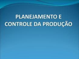 AULA 4 Planejamento e Controle da Produção