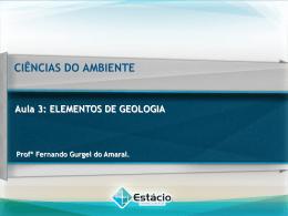 CIÊNCIAS DO AMBIENTE Aula 3: ELEMENTOS DE GEOLOGIA