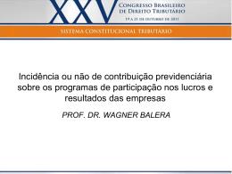 Wagner Balera – Incidência ou não de contribuição
