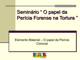 Elemento Material – O Papel da Perícia Criminal