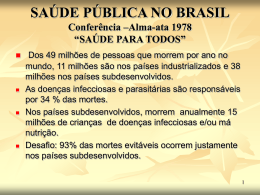 SAÚDE PÚBLICA NO BRASIL Conferência –Alma