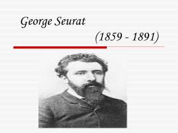 George Seurat (1859 - 1891) - escola estadual dr martinho marques