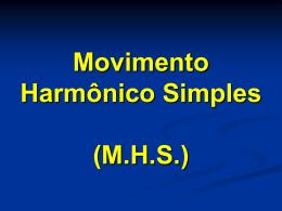 Movimento Harmônico Simples (M.H.S.)