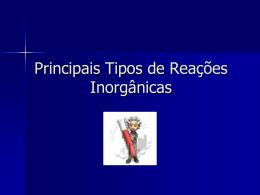 Principais Tipos de Reações Inorgânicas - 1º ano