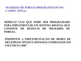 MATRIZES DE PORTAS PROGRAMÁVEIS NO CAMPO(FPGA)