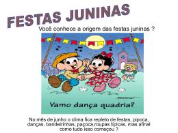 Você conhece a origem das festas juninas ?