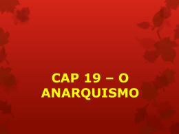 CAP 19 - O ANARQUISMO