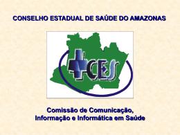 CONSELHO ESTADUAL DE SAÚDE DO AMAZONAS Comissão de