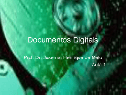 Documentos Digitais - Professor Josemar Henrique De Melo