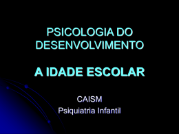 PSICOLOGIA DO DESENVOLVIMENTO A IDADE ESCOLAR