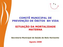 Comitê Municipal de Prevenção à Mortalidade Materna – BH/MG