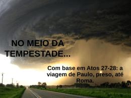 no meio da tempestade (atos 27-28)