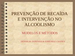 PREVENÇÃO DE RECAÍDA E INTERVENÇÃO NO