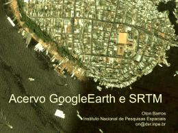 Acervo GoogleEarth e SRTM - ppt