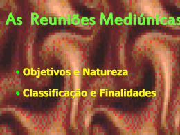 REUNIOES MEDIUNICAS- OBJETIVOS-