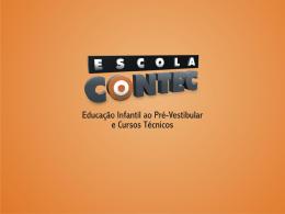 ESCOLA CONTEC Estrutura física da Unidade de Vila Velha