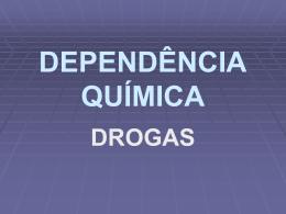 DEPENDÊNCIA QUÍMICA-drogas.