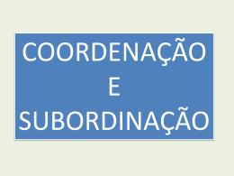 diferencia coordenação de subordinação