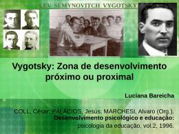 Vygotsky: Zona de desenvolvimento próximo ou proximal Luciana
