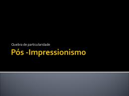 Pós -Impressionismo