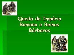 Queda do Império Romano e Reinos Bárbaros