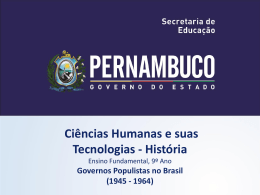 Governos Populistas no Brasil (1945 - 1964)