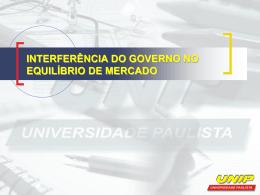 INTERFERÊNCIA DO GOVERNO NO EQUILÍBRIO DE MERCADO A