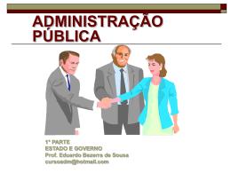 ADMINISTRAÇÃO PÚBLICA 1° PARTE ESTADO E GOVERNO Prof