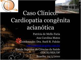 Caso Clinico: Cardiopatia congênita acianótica