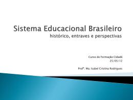 Sistema Educacional Brasileiro histórico e perspectivas