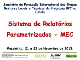 Seminário BPC na Escola Sistema de Relatórios Parametrizados MEC