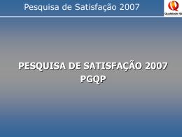 pesquisa de satisfação 2007 pgqp