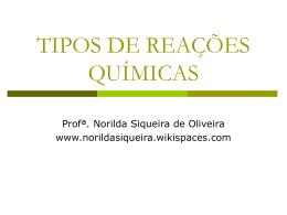 TIPOS DE REAÇÕES QUÍMICAS - norildasiqueira