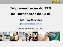 Implementação do ITIL no Datacenter da CTBC