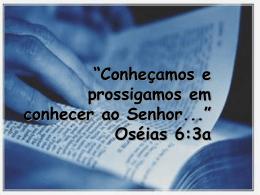Conheçamos e prossigamos em conhecer ao Senhor
