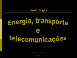 Energia, transporte e telecomunicações