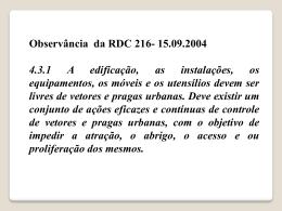 Observância da RDC 216- 15.09.2004 4.3.1 A edificação