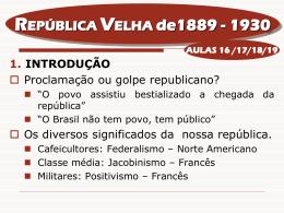 REPÚBLICA VELHA de1889