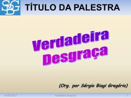 Verdadeira Desgraça - Sérgio Biagi Gregorio