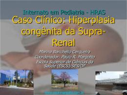 Caso Clínico: Hiperplasia congênita da supra-renal