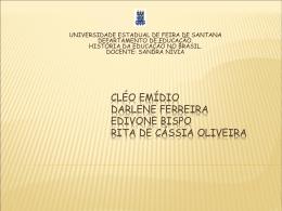 Cléo Emídio Darlene Ferreira Edivone Bispo Rita de Cássia Oliveira