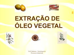 EXTRAÇÃO DE ÓLEOS VEGETAIS