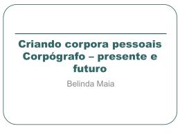 Corpógrafo – presente e futuro