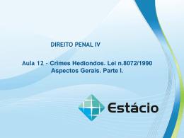 AULA 12. Crimes Hediondos. Aspectos Gerais DIREITO PENAL IV 1