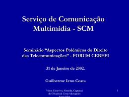 """Serviço de Comunicação Multimídia"""" promovido pelo Forum"""