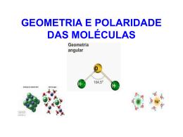 GEOMETRIA E POLARIDADE DAS MOLECULAS